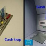 Courtsey ENISA: A type of fraud device called a cashtrap siphons off bills as they exit the machine.