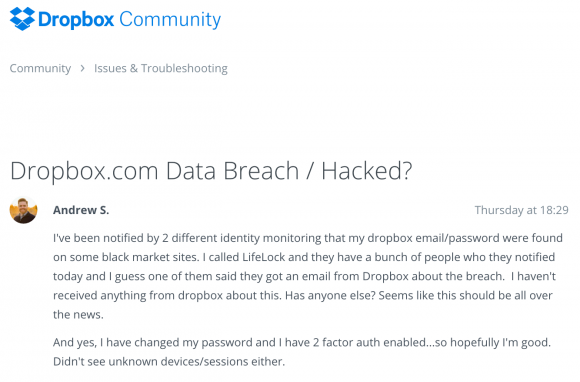 A user on the dropbox forum complains of receiving alerts from separate companies warning of a huge password breach at dropbox.com.